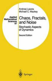 Chaos, Fractals, and Noise by Andrzej Lasota