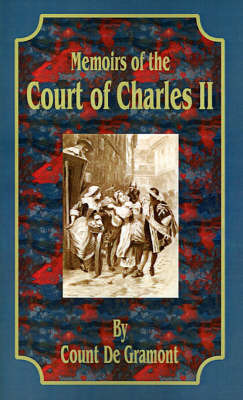 Memoirs of the Court of Charles II by Count de Gramont