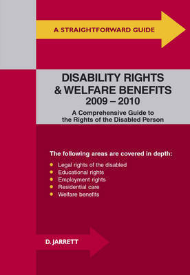 Straightforward Guide to Disability Rights and Welfare Benefits: 2009-2010 by David Jarrett