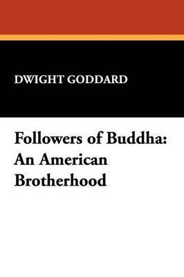 Followers of Buddha by Dwight Goddard