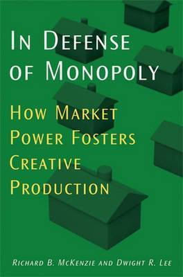 In Defense of Monopoly by Richard B McKenzie image