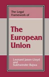 The Legal Framework of the European Union by Sukhwinder Bajwa