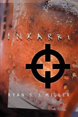 Inkarri by Ryan Sj Miller