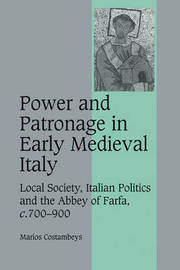 Power and Patronage in Early Medieval Italy by Marios Costambeys image
