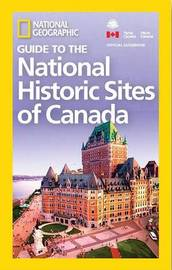 NG Guide to the Historic Sites of Canada by National Geographic