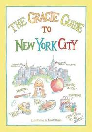 The Gracie Guide to New York City by Anne E Moses image