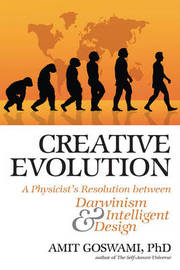 Creative Evolution by Amit Goswami