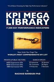 Kpi Mega Library: 17,000 Key Performance Indicators by Rachad Baroudi Phd
