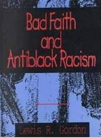 Bad Faith And Antiblack Racism by Lewis R Gordon image