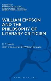 William Empson and the Philosophy of Literary Criticism by Christopher Norris
