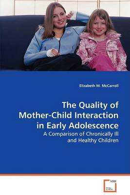 The Quality of Mother-Child Interaction in Early Adolescence by Elizabeth M. McCarroll image