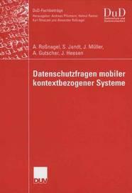 Datenschutzfragen Mobiler Kontextbezogener Systeme by Alexander Ronagel