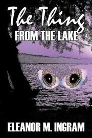 The Thing from the Lake by Eleanor M. Ingram, Fiction, Fantasy, Horror by Eleanor M. Ingram