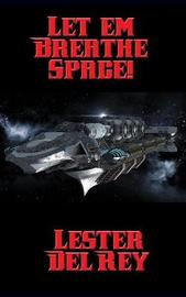 Let 'em Breathe Space! by Lester del Rey