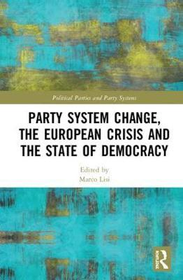 Party System Change, the European Crisis and the State of Democracy image