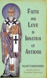 Faith and Love in Ignatius of Antioch by Olavi Tarvainen image
