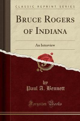 Bruce Rogers of Indiana by Paul A. Bennett