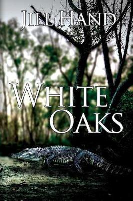 White Oaks by Jill Hand