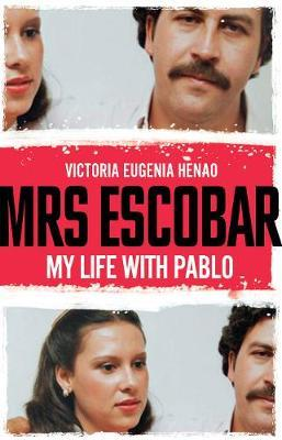 Mrs Escobar by Victoria Eugenia Henao