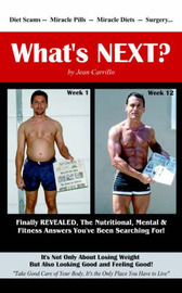 What's Next?: The Nutritional, Mental & Fitness Answers You've Been Searching For! by Jean Carrillo image