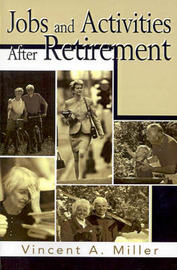 Jobs and Activities After Retirement by Vincent A. Miller image