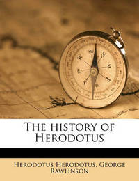 The History of Herodotus by . Herodotus