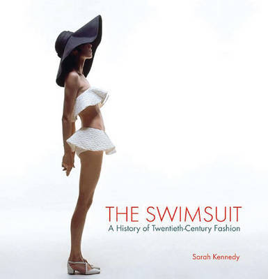 The Swimsuit: A History of Twentieth-Century Fashions by Ms Sarah Kennedy, PH. image
