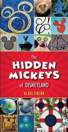 The Hidden Mickeys Of Disneyland by Bill Scollon