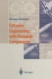 Software Engineering with Reusable Components by Johannes Sametinger