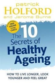 The 10 Secrets Of Healthy Ageing by Patrick Holford