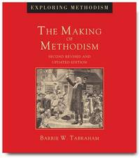 The Making of Methodism by Barrie Tabraham