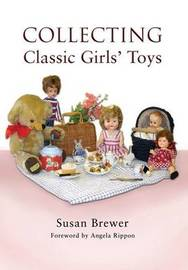 Collecting Classic Girls' Toys by Susan Brewer image