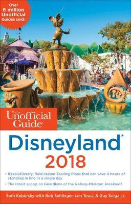 The Unofficial Guide to Disneyland 2018 by Selga