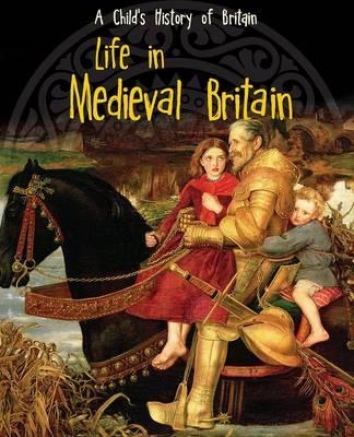 Life in Medieval Britain by Anita Ganeri image