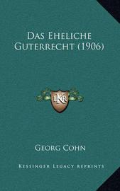 Das Eheliche Guterrecht (1906) by Georg Cohn