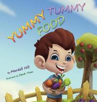 Yummy Tummy Food by Mardell Hill