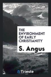 The Environment of Early Christianity by S Angus image