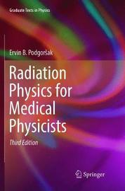 Radiation Physics for Medical Physicists by Ervin B Podgorsak