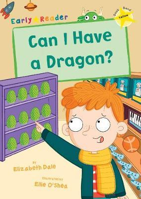 Can I Have a Dragon? by Elizabeth Dale