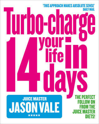 Turbo-charge Your Life in 14 Days by Jason Vale image