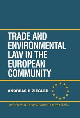 Trade and Environment Law in the European Community by Andreas R. Ziegler image