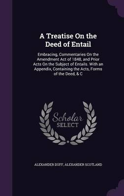 A Treatise on the Deed of Entail by Alexander Duff