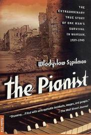 The Pianist: the Extraordinary True Story of One Man's Survival in Warsaw by Wladyslaw Szpilman