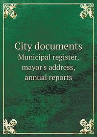 City Documents Municipal Register, Mayor's Address, Annual Reports by New Bedford