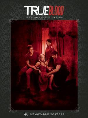 True Blood: Poster Collection by Insight Editions