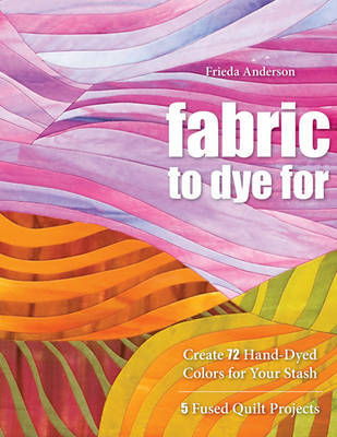 Fabric To Dye For by Laurel Anderson image