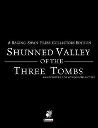Raging Swan's Shunned Valley of the Three Tombs by Creighton Broadhurst