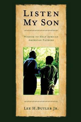 Listen My Son by Lee H Butler