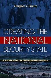 Creating the National Security State by Douglas T. Stuart image
