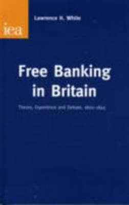 Free Banking in Britain by Lawrence H. White image